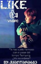 LIKE <Vhope>OneShot by JuanTapia683