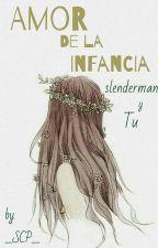 Amor De Infancia *Slender Y Tu* by __SCP__