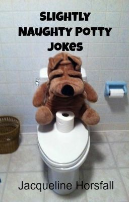 SLIGHTLY NAUGHTY POTTY JOKES - Wattpad