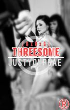 Threesome (Short story) by JustYourBae