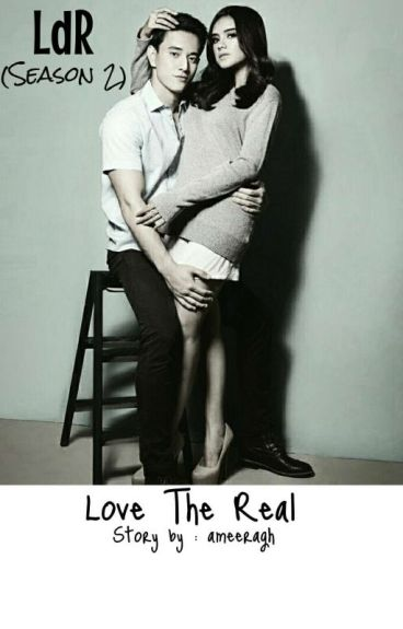 LDR Season 2 (Love The Real) ❤