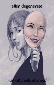 Ellen Degenerate by Rushofbloodtothehead