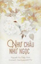 NHƯ CHÂU NHƯ NGỌC by Anrea96