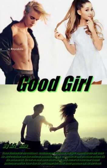 Good Girl ~ Justin Bieber Fanfiction