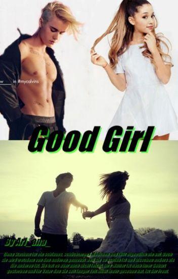 Good Girl ~ Justin Bieber Fanfiction
