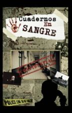 Cuadernos En Sangre [Pausada] by MisterBk