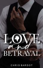 Love And Betrayal by christinelovedale