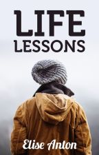 LIFE LESSONS by eliseanton