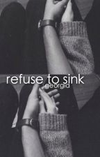 refuse to sink ➛ a.c. by -georgia