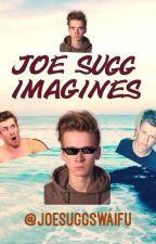 JOE SUGG IMAGINES by joesuggswaifu