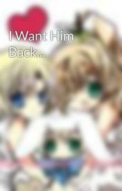 Đọc Truyện I Want Him Back... - TruyenFun.Com