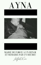Mariée de force à un Renoi et Remarié par Un Rebeu!! - Ayna by LaaYaraleeDeComan
