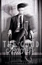The Good Teacher (BxB) by thisisalexandria