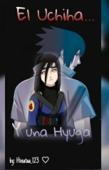 El Uchiha y una Hyuga [Sasuke, Itachi y tu]♡♡