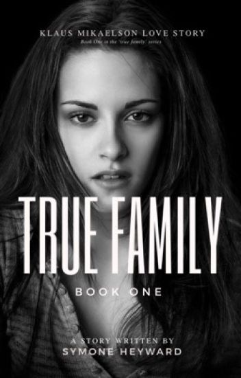 My True Family (A Twilight / TVD /TO Crossover)(K.M Love Story)