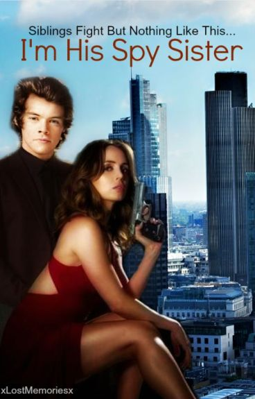 I'm His Spy Sister (One Direction FanFic)