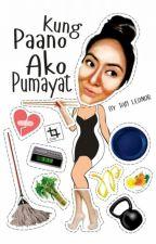 Kung Paano Ako Pumayat by TamLeonor