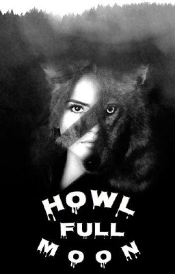 •howl ☾full moon•