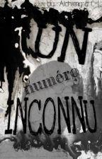 UN NUMÉRO INCONNU by Alchimy