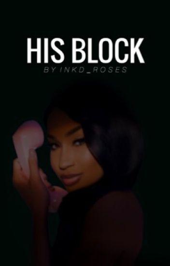 His Block  #Wattys2017 
