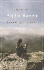 Alpha Raven ✔ by SmashingInnocence