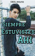 Siempre Estuviste Ahí(Erick Brian Colón & Tú) Terminada by Cnco_wolfie