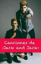 Canciones de ♪Jack & Jack♪ by Crush_SN