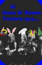 Si Guns N' Roses Tuviera Que... by Mik_Gunner_Bach