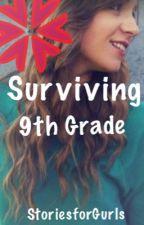 Surviving 9th Grade(Part 1) by StoriesforGurls