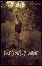 Preciously Mine {EDITING} by zefang