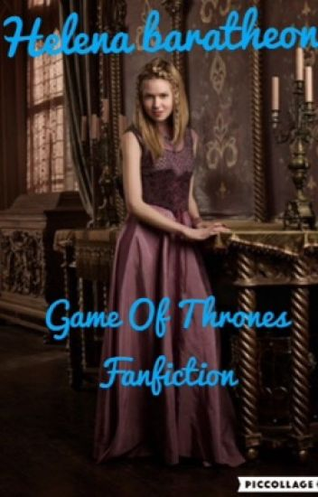 Helena Baratheon - Game Of Thrones Fanfiction - mossycandy__123