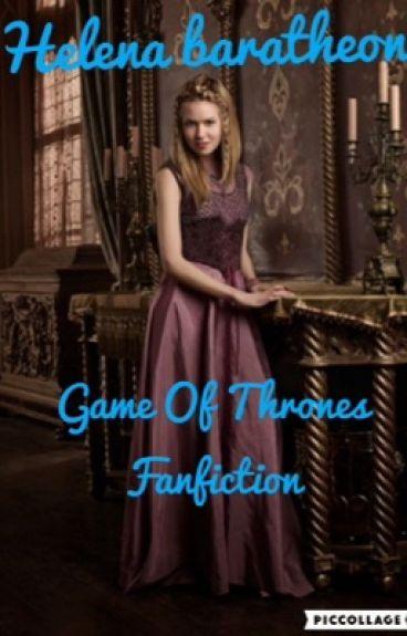 Helena Baratheon - Game Of Thrones Fanfiction