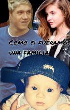 Como si fueramos una familia (Niall Horan y tu) by Natt1DLove