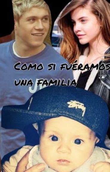 Como si fueramos una familia (Niall Horan y tu)