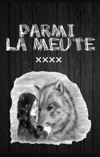 Parmi la meute by LaVieDuneEcrivaine
