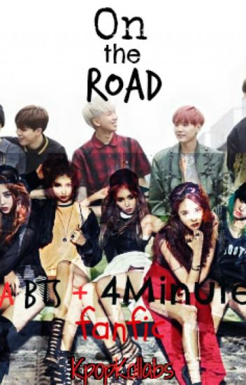 On the Road (A BTS+4Minute Fanfic)