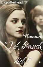 """Ich Brauch Dich!"" Romione by potterhead781"