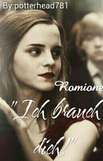 """""""Ich Brauch Dich!"""" Romione"""
