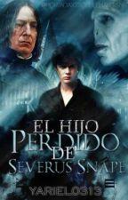 El hijo perdido de Severus Snape by yariel0313