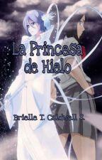 La Princesa de Hielo by BriiWrites