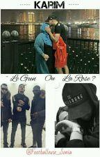 Karim: ~ Le Gun Ou La Rose ~ by Footballeuse_Sonia