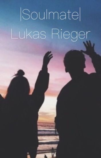 Soulmate || Lukas Rieger
