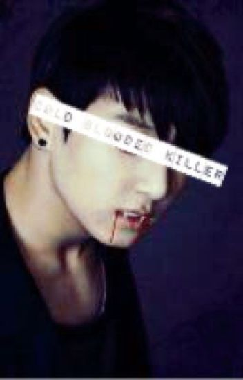 Cold blooded killer [[jungkook fan fiction ]] EDITING