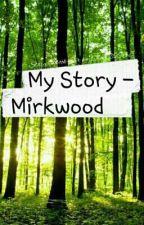 My Story - Mirkwood by Olcia20033