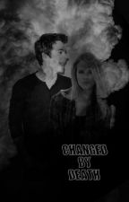 CHANGED BY DEATH by 2Nogitsune4