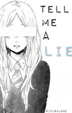 Tell Me A Lie (Kyoya Ootori Fanfiction) by RinIsAlone