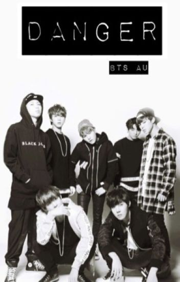 Danger // BTS Fanfic - Bangtan's Angel - Wattpad