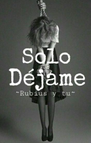 Solo Déjame [Rubius&Tu] Suicida
