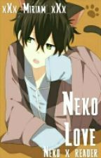 Neko Love || (Neko! Boy X Reader!-Chan) by xXx_Miriam_xXx