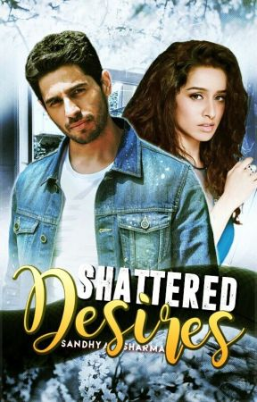 Shattered Desires by SandhyaSharma08